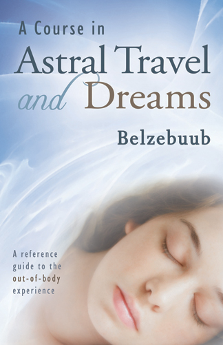 Astral Travel and Dreams by Belsebuub (3rd ed.)